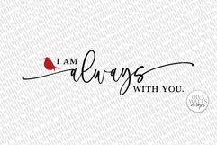 I Am Always With You SVG | Red Cardinal Memorial Sign Product Image 2