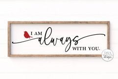 I Am Always With You SVG | Red Cardinal Memorial Sign Product Image 1