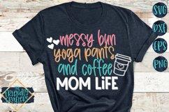 Messy Bun Yoga Pants and Coffee Mom Life - A Mom SVG Product Image 1