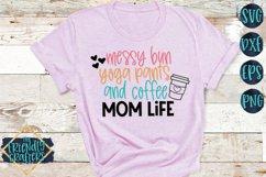 Messy Bun Yoga Pants and Coffee Mom Life - A Mom SVG Product Image 3