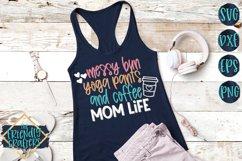 Messy Bun Yoga Pants and Coffee Mom Life - A Mom SVG Product Image 2