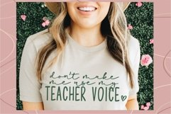 Don't Make me use my teacher voice svg, Teacher svg, Funny Product Image 1