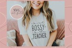I'm not bossy, I'm the teacher svg, teacher svg, funny teach Product Image 4