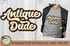 Antique Dude-Vintage Style Sublimation Father's Day Design Product Image 3