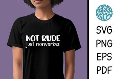 """Woman wearing a black shirt with the words """"Not Rude Just Nonverbal"""""""