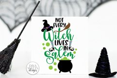 Not Every Witch Lives In Salem SVG | Halloween Sign / Shirt Product Image 3