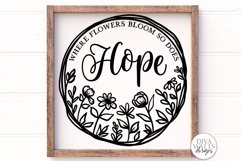 Where Flowers Bloom So Does Hope SVG   Farmhouse Sign   Farm Product Image 1
