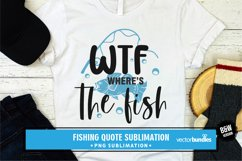 Wtf where's the fish sublimation png Product Image 1