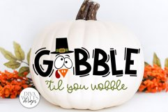Gobble 'Til You Wobble SVG | Thanksgiving Turkey Design Product Image 2