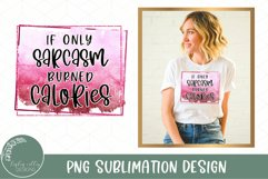 Sarcasm Burned Calories Sublimation-Funny Sublimation PNG Product Image 1