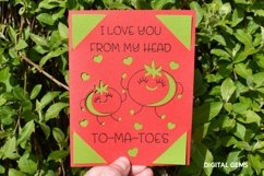 I love you from my feet to-ma-toes. Funny birthday card SVG Product Image 2