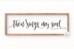 Then Sings My Soul SVG | Farmhouse Christian Sign | DXF and Product Image 1