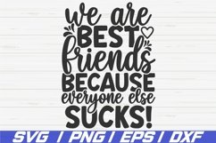 We Are Best Friends Because Everyone Else Sucks SVG / Cricut Product Image 1
