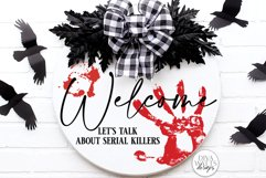 Welcome Let's Talk About Serial Killers SVG   Halloween Product Image 1