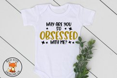 Why Are You So Obsessed With Me   Baby Quote  Newborn Quote Product Image 1