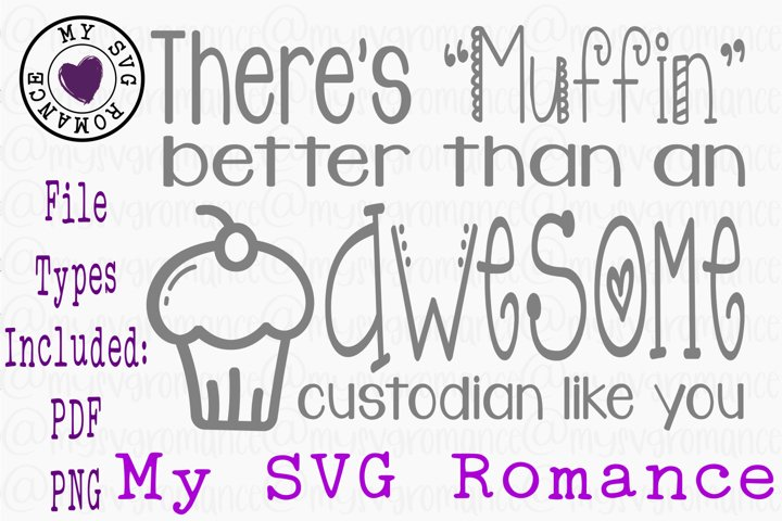 Theres Muffin Better Than An Awesome Custodian Like You SVG