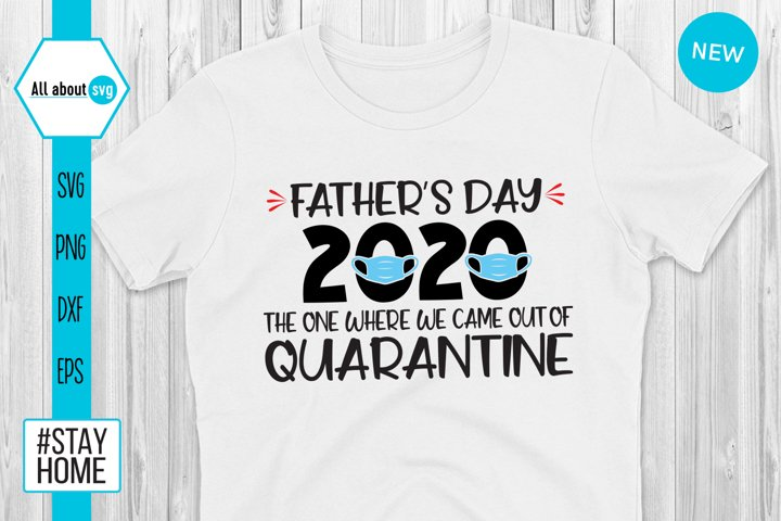 Fathers Day Out Of Quarantine Svg