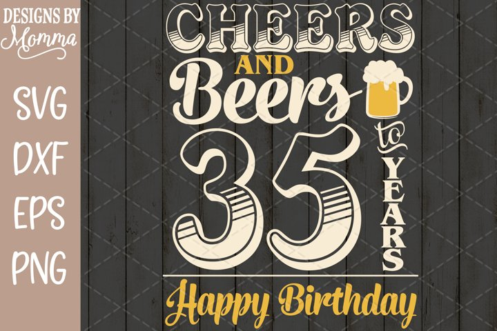 Cheers and Beers to 35 Years Birthday SVG