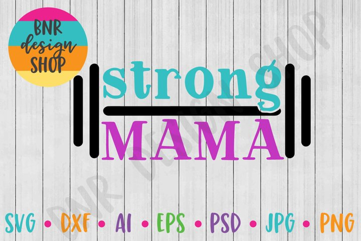 Strong Mama SVG, Fitness SVG, Exercise SVG, SVG File