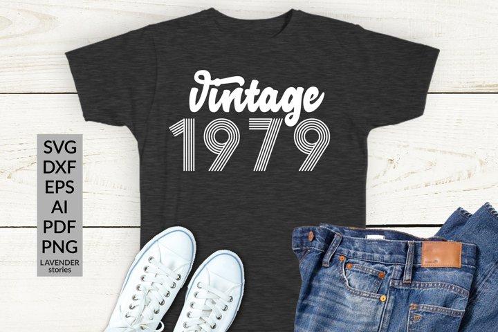 Vintage 1979 SVG - 40 Birthday shirt SVG cut file