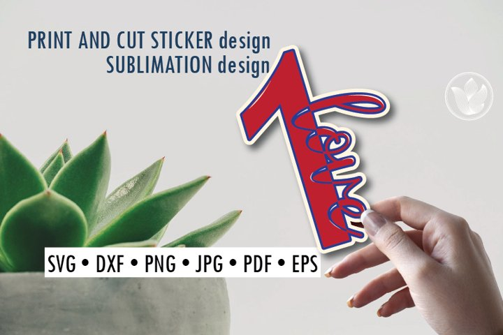 1 love Print and cut sticker, Sublimation design