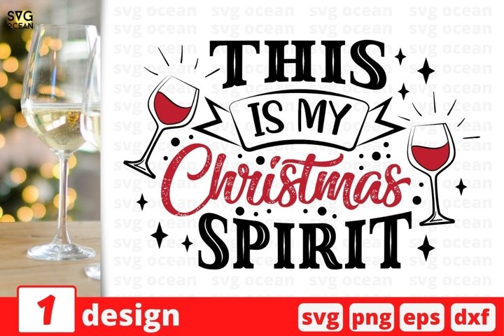 This is my Christmas Spirit SVG Cut File | Christmas Wine