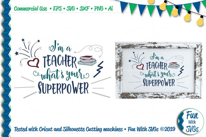 Im a Teacher Whats Your Superpower SVG Cut File