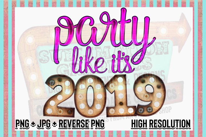 Party Like Its 2019 Sublimation Digital Download