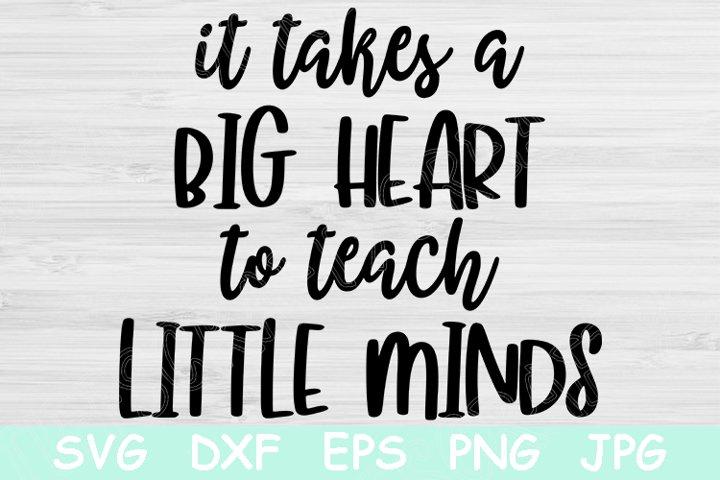 It Takes A Big Heart to Teach Little Minds Svg, Teacher Svg.