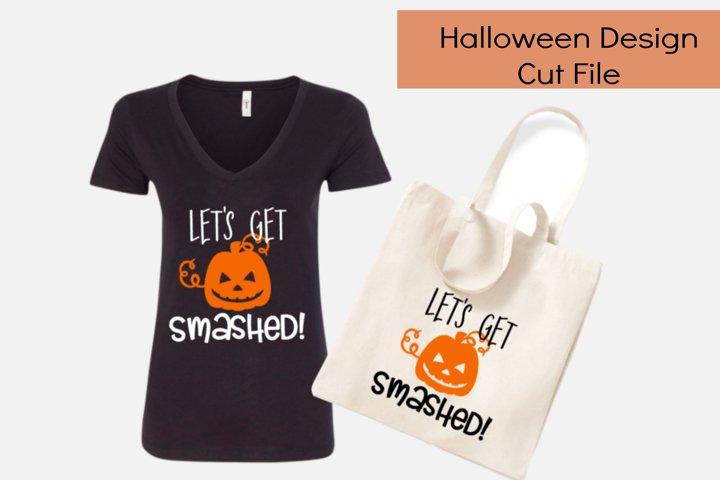 Lets get smashed halloween cut file/ tshirts/ vinyl/ print