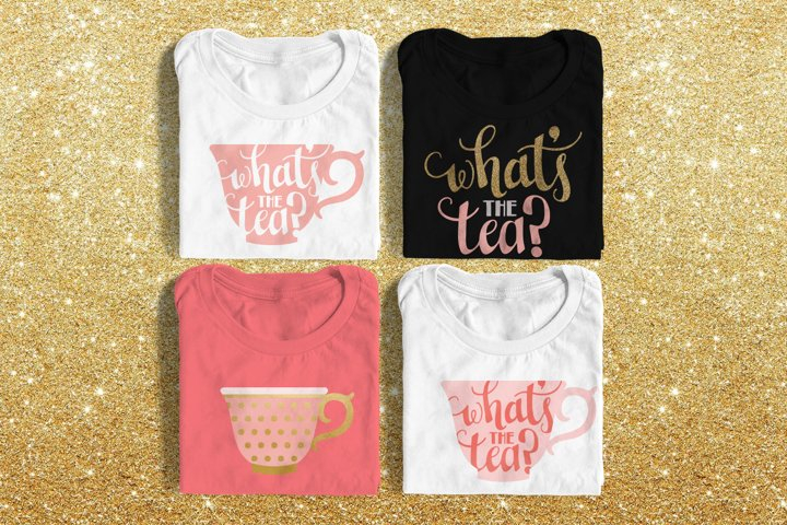 Whats the Tea SVG Design