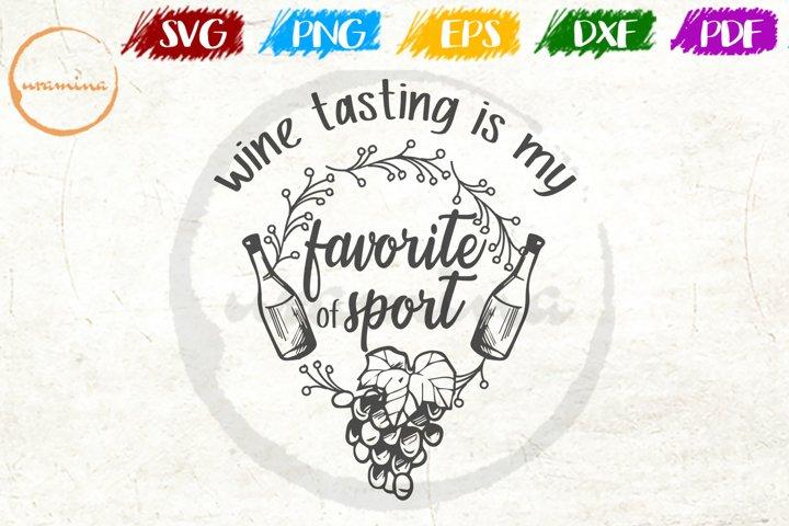 Wine Tasting Is My Favorite Of Sport Wine Quote Art