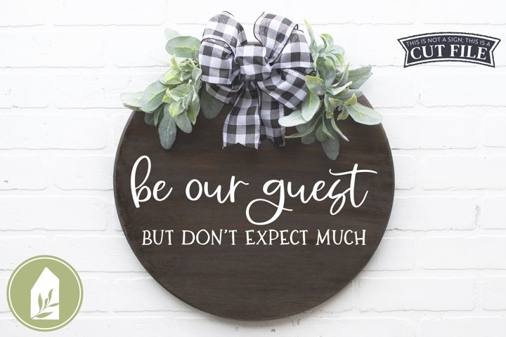 Be Our Guest But Dont Expect Much SVG Files, Guest Room SVG