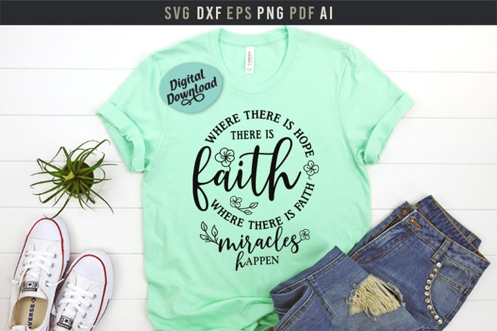 Where there is faith miracles happen, miracles quote Svg Png