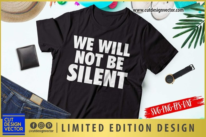 We Will Not Be Silent SVG