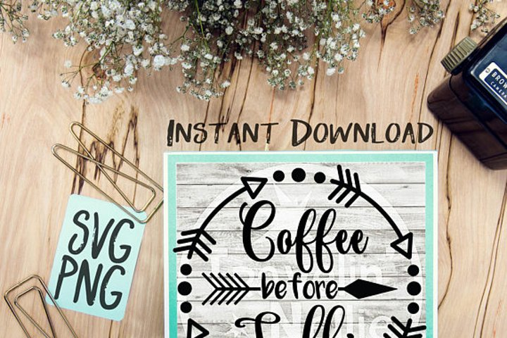 Coffee Before Talkie SVG Image Design for Cut Machines Print DIY Design Brother Cricut Cameo Cutout Coffee Sign