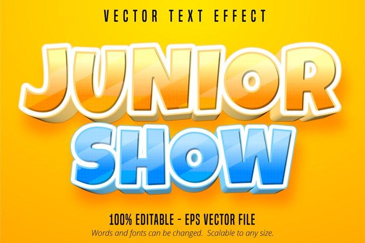 Junior show text, cartoon style editable text effect