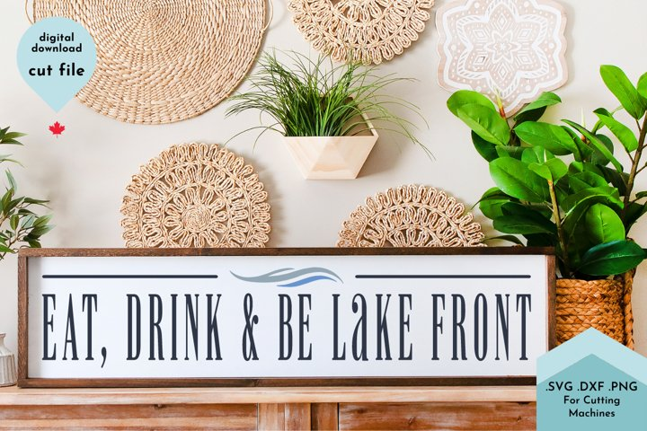 Eat, Drink and be Lake Front SVG, Lake Sign, Kitchen Decor