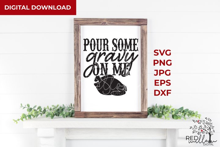 Thanksgiving SVG, Pour Some Gravy On Me With Turkey