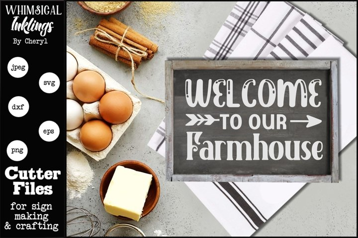 Welcome To Our Farmhouse FIVE SVG