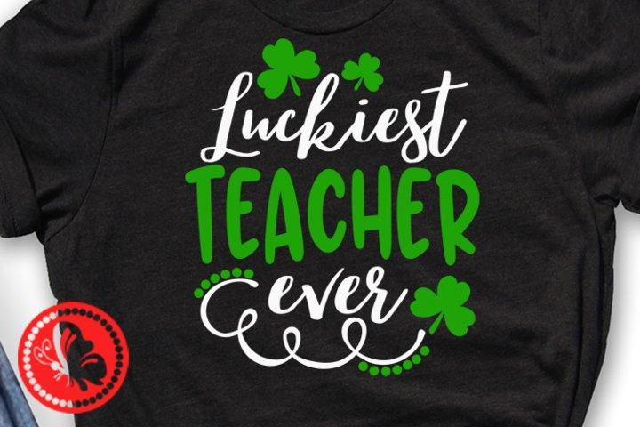 Luckiest TEACHER ever svg Shamrock pdf St Patricks day decor