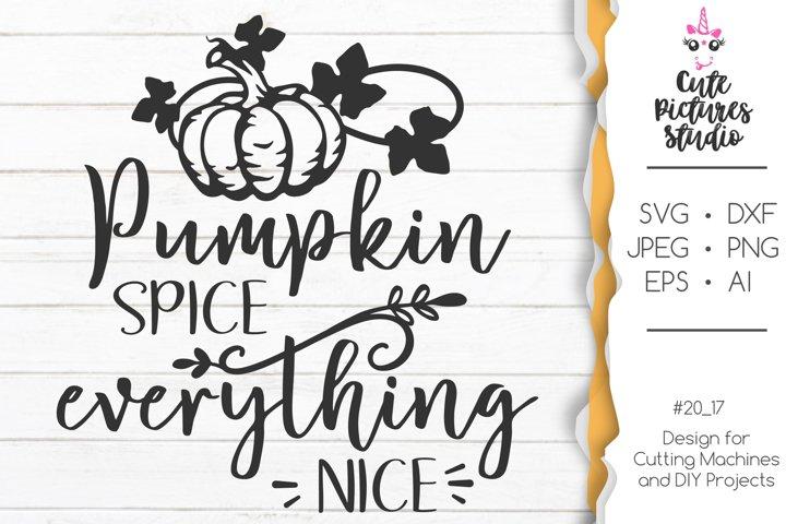 Pumpkin Spice and everything nice SVG, Pumpkin Cricut file