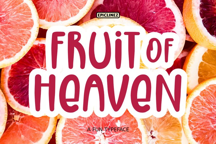 Fruit Of Heaven - A Fun Display Font example