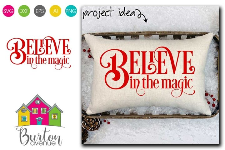 Believe in the Magic Christmas SVG| Christmas SVG