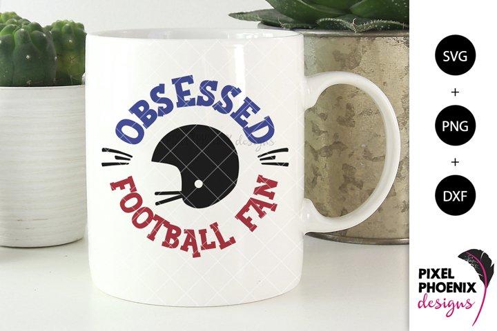 Football SVG, Obsessed Football Fan SVG