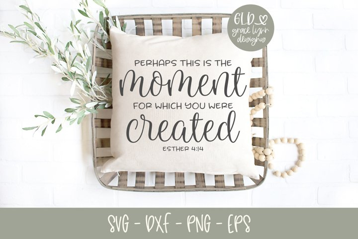 Perhaps This Is The Moment - Scripture SVG