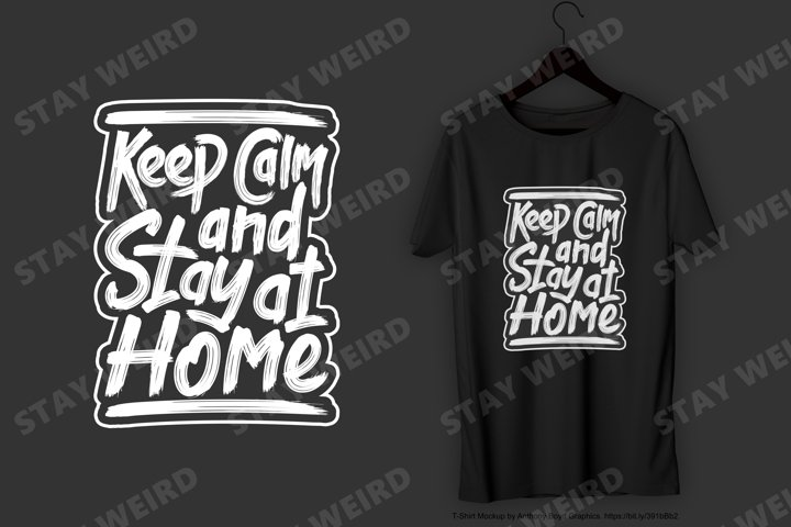 Keep Calm and Stay at Home T-Shirt Design