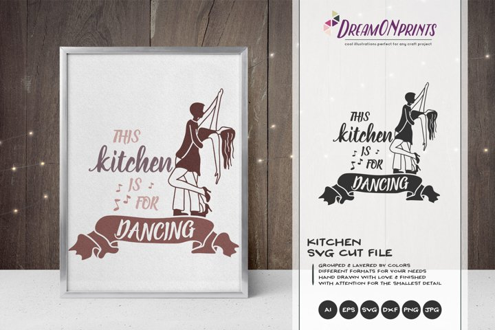 This Kitchen is for Dancing | Kitchen Sign SVG