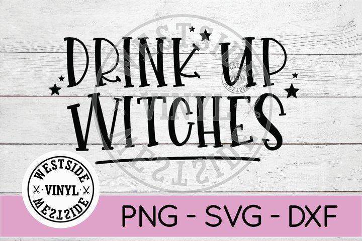 WITCH SVG FILES - DRINK UP WITCHES SVG - HALLOWEEN SVG