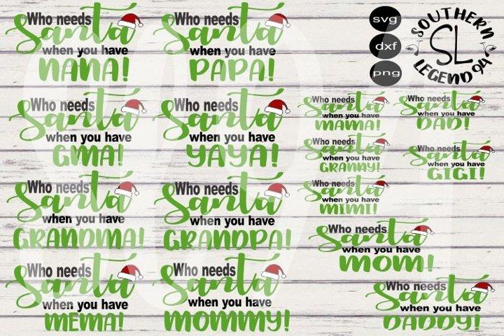 Who needs Santa when you have Nana Papa Dad Mom SVG DXF PNG